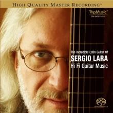 세르지오 라라의 놀라운 라틴 기타 - 하이파이 기타 음악 ; The Incredible Latin Guitar of Sergio Lara - Hi Fi Guitar Music (SACD)
